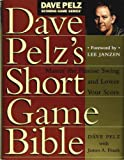 Dave Pelz's Short Game Bible (Dave Pelz Scoring Game Series)