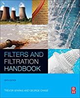 Filters and Filtration Handbook, Sixth Edition
