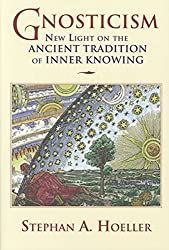Gnosticism: New Light on the Ancient Tradition of Inner Knowing (English Edition)