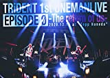 TRiDENT 1ST LIVE DVD EPISODE 0-the return of us-
