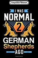 Composition Notebook: Normal Two German Shepherds Ago Funny Dog Gift Design  Journal/Notebook Blank Lined Ruled 6x9 100 Pages