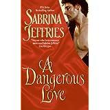 A Dangerous Love (Swanlea Spinsters Book 1)