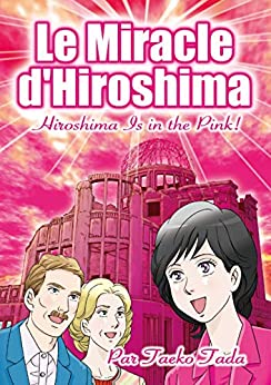 [TAEKO TADA]のLe Miracle d'Hiroshima: Hiroshima Is in the Pink