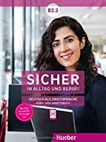 Sicher in Alltag und Beruf! B2.2 / Kursbuch + Arbeitsbuch: Deutsch als Zweitsprache