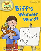Phonics 1 Biff's Wonder Words (Oxford Reading Tree Read with Biff, Chip, and Kipper)