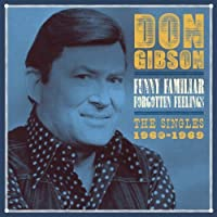 Funny Familiar Forgotten Feelings: The Singles 1960-1969 by Don Gibson