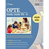 OPTE Study Guide PK-8 2019-2020: Test Prep and Practice Test Questions for the Oklahoma Professional Teaching Examination 075