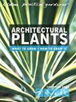 Architectural Plants: Ferns, Palms, Hostas and Yuccas (Collins Practical Gardener S.)