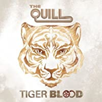 Tiger Blood by The Quill (2013-06-18)
