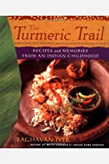 The Turmeric Trail: Recipes and Memories from an Indian Childhood Hardcover
