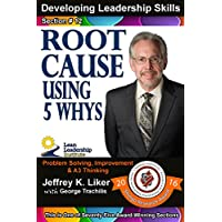 Developing Leadership Skills 12: Root Cause – Using The 5 WHY'S (English Edition)