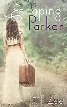 Escaping Parker by [Zele, F.T.]