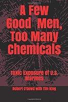 A Few Good Men, Too Many Chemicals: Toxic Exposure of U.S. Marines