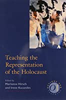 Teaching the Representation of the Holocaust (Options for Teaching)