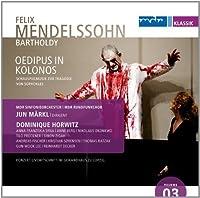 Mendelssohn: Oedipus in Kolonos by Horwitz (2013-05-04)
