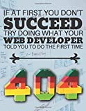 If At First You Don't Succeed: Funny Web Developer Gift ~ College Ruled Notebook (8.5