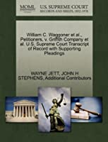 William C. Waggoner et al., Petitioners, V. Griffith Company et al. U.S. Supreme Court Transcript of Record with Supporting Pleadings