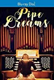 Pipe Dreams [Blu-ray]