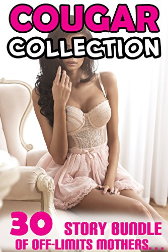 COUGAR COLLECTION (30 Story Bundle of Off-Limits Mothers…) (English Edition)
