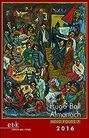 Hugo Ball Almanach. Neue Folge 7: 2016