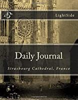 Daily Journal - Strasbourg Cathedral: Blank 365-Day Journal
