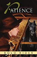 Patience: Bold Rider