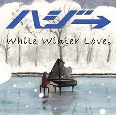 ハジ→「White Winter Love。」のジャケット画像