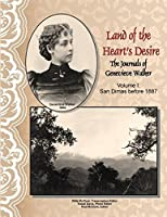 Land of the Heart's Desire, Volume I, the Journals of Genevieve Walker: San Dimas Before 1887