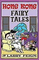 Hong Kong Fairy Tales: Classic Tales and Legends Told the Hong Kong Way