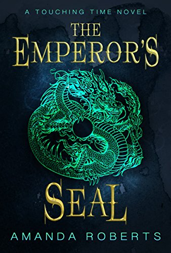 The Emperor's Seal (Touching Time Book 1) (English Edition)