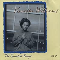 Sweetest Days / What Child Is This by Vanessa Williams (1994-11-01)