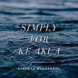 Simply for Ke Akua