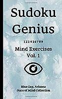 Sudoku Genius Mind Exercises Volume 1: Blue Gap, Arizona State of Mind Collection