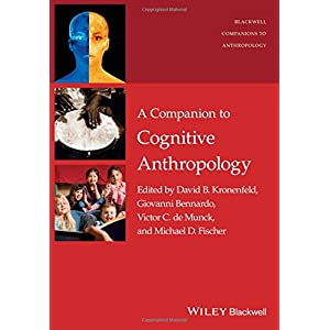 A Companion to Cognitive Anthropology (Wiley Blackwell Companions to Anthropology)
