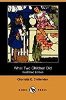 What Two Children Did