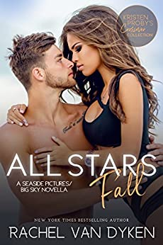 All Stars Fall: A Seaside Pictures/Big Sky Novella (Kristen Proby Crossover Collection Book 6) by [Van Dyken, Rachel]