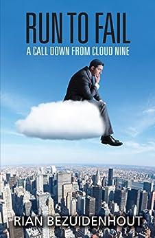 Run to Fail: A call down from cloud nine by [Bezuidenhout, Rian]