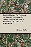 Edmund Burke: On Tast - on the Sublime and Beautiful - Reflections on the French Revolution - a Letter to a Noble Lord 画像