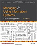 Managing and Using Information Systems, Binder Ready Version: A Strategic Approach