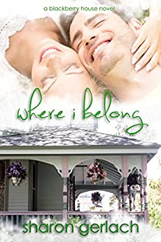 [Gerlach, Sharon]のWhere I Belong (Blackberry House Book 1) (English Edition)