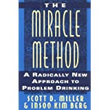 """The """"Miracle"""" Method: A Radically New Approach to Problem Drinking"""