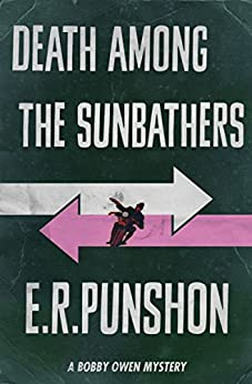 Death Among The Sunbathers (The Bobby Owen Mysteries Book 2) by [Punshon, E.R.]