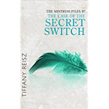The Mistress Files: The Case Of The Secret Switch