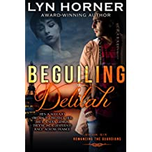 Beguiling Delilah (Romancing the Guardians Book 6)