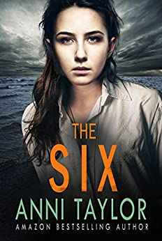 THE SIX: A Smart, Dark, Enticing Thriller by [Taylor, Anni]