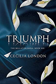 Triumph (The Bellator Saga Book 6) by [London, Cecilia ]
