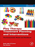 Play Therapy Treatment Planning and Interventions: The Ecosystemic Model and Workbook (Practical Resources for the Mental Health Professional)
