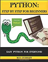 Python: Step by Step for Beginners: Easy Python for Everyone