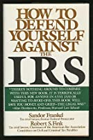 How to Defend Yourself Against the IRS