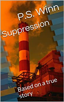 Suppression: Based on a true story by [Winn, P.S.]